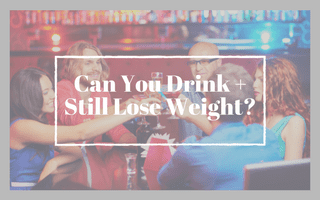 Can You Drink Alcohol + Still Lose Weight?
