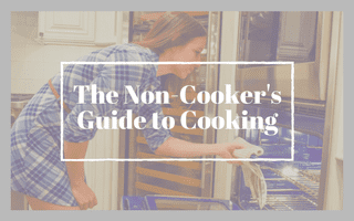 The Non-Cooker's Guide to Cooking