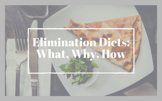 Elimination Diets: What, Why, How