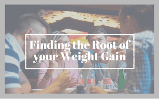 Finding the Root of your Weight Gain
