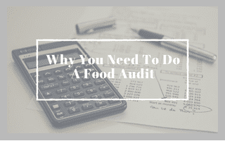Why You Need To Do A Food Audit
