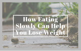 How Eating Slowly Can Help You Lose Weight