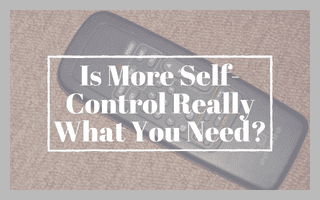 Is More Self-Control Really What You Need?