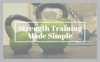 Strength Training Made Simple