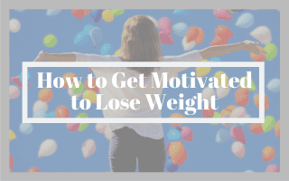 How to Get Motivated to Lose Weight